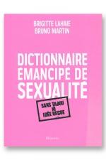 Dictionnaire �mancip� de sexualit�