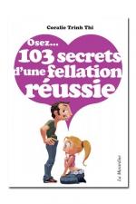 Osez... 103 secrets de fellation r�ussie