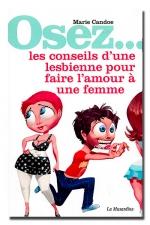 Osez... les conseils d'une lesbienne pour faire l'amour à une femme