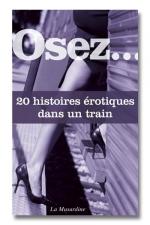 Osez ... 20 histoires �rotiques dans un train